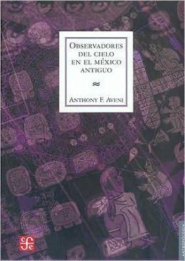 Observadores del cielo en el Mexico antiguo
