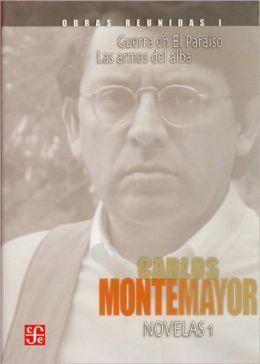 Obras reunidas I. Novelas 1. Guerra en El Paraiso / Las armas del alba