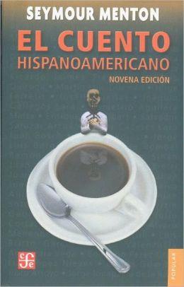 El Cuento Hispanoamericano: Antologia Critico-Historica