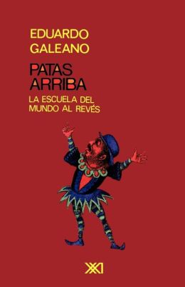 Patas arriba: La escuela del mundo al revés (Upside Down: A Primer for the Looking-Glass World)