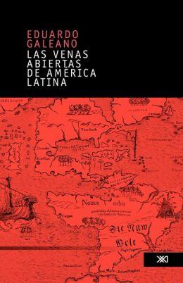 Las venas abiertas de América Latina (Open Veins of Latin America)