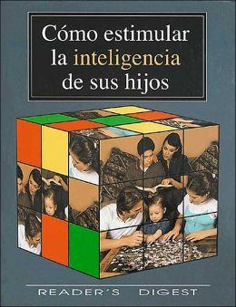 Como Estimular la Inteligencia de Sus Hijos