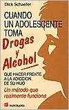 Cuando un Adolescente Toma Drogas y Alcohol (When a Teenager is Doing Frugs & Alcohol)