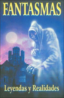 Fantasmas: Leyendas y Realidades