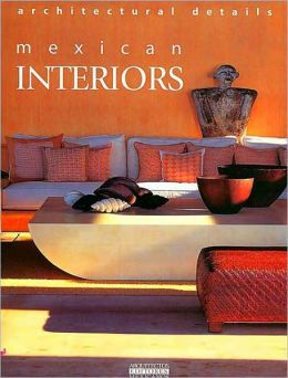 Mexican Interiors: Style & Personality