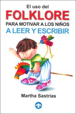 El uso del folklore para motivar a los ninos a leer y escribir