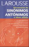 Book Cover Image. Title: Diccionario de sinonimos, antonimos, e ideas afines, Author: Larousse (Mexico) Editors
