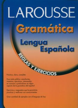 Gramatica lengua espanola: Reglas y ejercicios: Spanish Language Grammar: Rules and Exercises