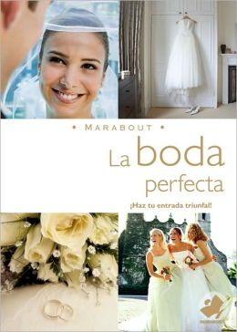 La Boda Perfecta: The Perfect Wedding