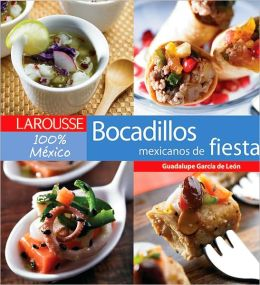 Bocadillos de fiesta Mexicanos: Mexican Party food