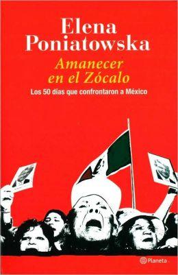 Amanecer en el Zócalo: Los 50 días que confrontaron a México