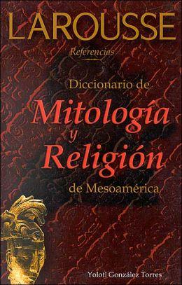 Diccionario de Mitologia y Religion de Mesoamerica