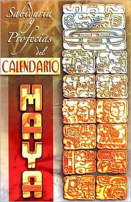 Calendario Maya-Sabiduria y Profecias