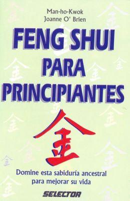 Feng Shui Para Principiantes = Feng Shui for Beginners