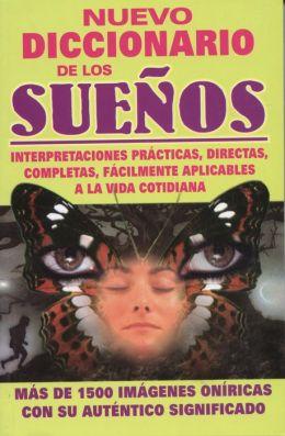 Nuevo Diccionario de Los Suenos: New Dream Guide