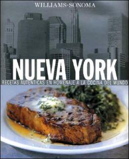 Cocina Del Mundo: Nueva York (Williams - Sonoma Collection Series)