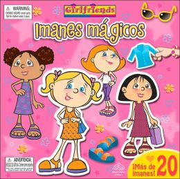 Imanes Magicos: Girlfriends: Magnets on the Move: Girlfriends (Spanish-Language Edition)