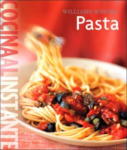 Williams Sonoma. Cocina Al Instante: Pasta
