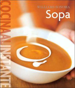 Williams Sonoma. Cocina Al Instante: Sopa