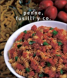 Serie delicias: Penne, Fusilli y CO