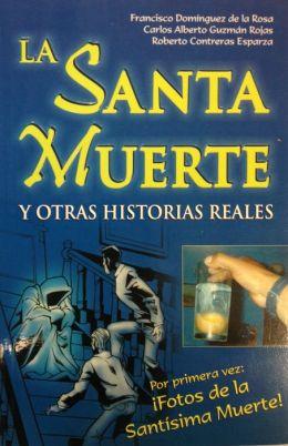 Santa Muerte,La y Otras Historias Reales