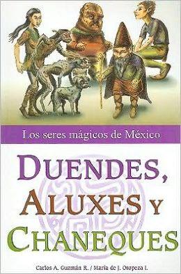 Duendes, Aluxes y Chaneques: Los Seres Magicos de Mexico