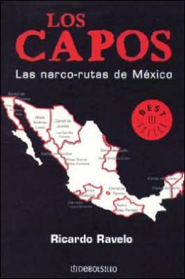 Los Capos: Las narco-rutas de Mexico (The Gangsters: The Narcotic Routes of Mexico)