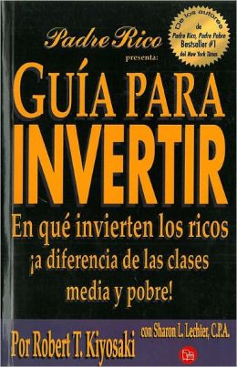 Guia para invertir (Rich Dad's Guide to Investing)
