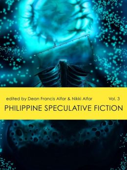 Philippine Speculative Fiction Volume 3