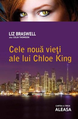 Cele noua vieti ale lui Chloe King (Romanian edition)