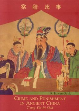 Crime and Punishment in Ancient China: Tang-Yin-PI-Shih