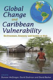 Global Change and Caribbean Vulnerability: Environment, Economy and Society at Risk