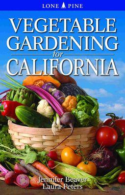 Vegetable Gardening for California