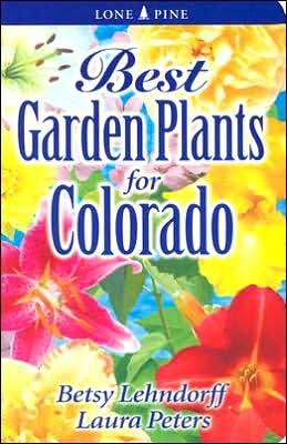 Best Garden Plants for Colorado
