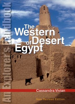 Western Desert of Egypt: An Explorer's Handbook, Revised Edition