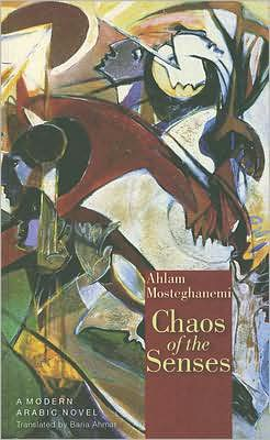 Chaos of the Senses: A Modern Arabic Novel