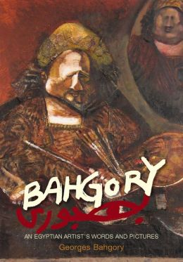 Bahgory: An Egyptian Artist's Words and Pictures