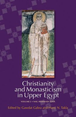 Christianity and Monasticism in Upper Egypt: Volume 2: Nag Hammadi - Esna