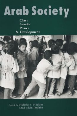 Arab Society: Class, Gender, Power & Development