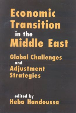 Economic Transition in the Middle East: Global Challenges and Adjustment Strategies