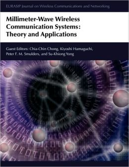 Millimeter-Wave Wireless Communication Systems: Theory and Applications