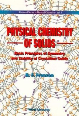 Physical Chemistry of Solids: Basic Principles of Symmetry and Stability of Crystalline Solids