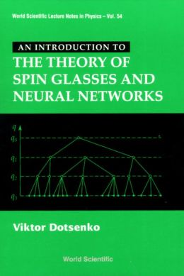 Introduction to the Theory of Spin Glasses and Neural Networks