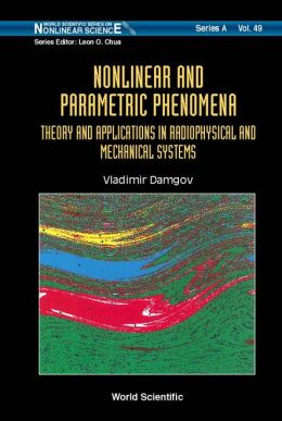 Nonlinear and Parametric Phenomena: Theory and Applications in Radiophysical and Mechanical Systems