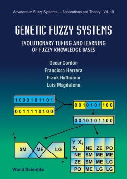 Genetic Fuzzy Systems: Evolutionary Tuning and Learning of Fuzzy Knowledge Bases