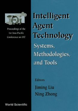 Intelligent Agent Technology: Systems, Methodologies and Tools: Proceedings of the 1st Asia-Pacific Conference on Intelligent Agent Technology (Iat '99)