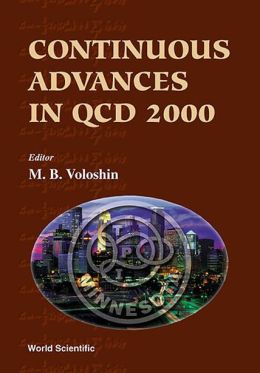 Continuous Advances in Qcd 2000: Proceedings of the Fourth Workshop