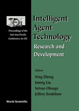 Intelligent Agent Technology: Research and Development: Proceedings of the 2nd Asia-Pacific Conference on Iat