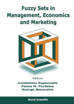 Fuzzy Sets in Management, Economics and Marketing