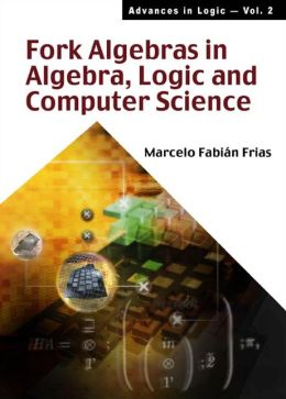 Fork Algebras in Algebra, Logic and Computer Science